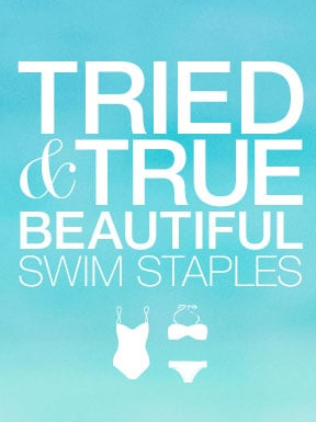 Tried & true swim staples